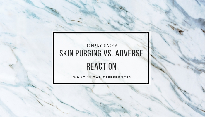 How To Tell The Difference Between Skin Purging & Adverse Reactions